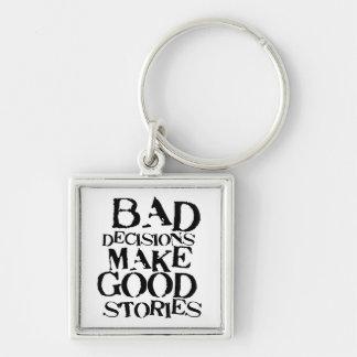 Las malas decisiones hacen las buenas historias pr llavero cuadrado plateado
