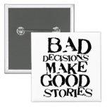 Las malas decisiones hacen las buenas historias pr pins