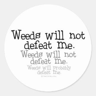 Las malas hierbas no me derrotarán pegatina redonda