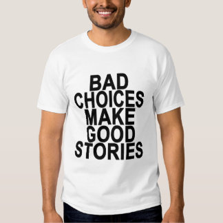 Las malas opciones hacen el T-Shirts.png de las Playera