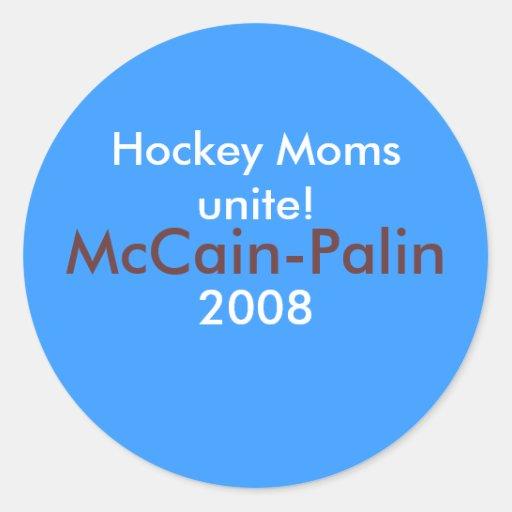¡Las mamáes del hockey unen! McCain-Palin '08 Pegatina Redonda