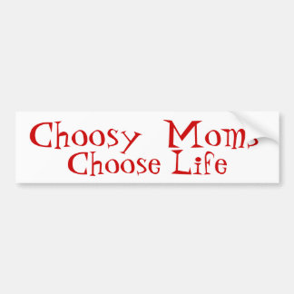 Las mamáes remilgadas eligen vida pegatina de parachoque