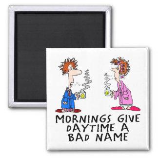 Las mañanas dan a d3ia una mala fama iman para frigorífico