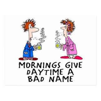 Las mañanas dan a d3ia una mala fama tarjetas postales