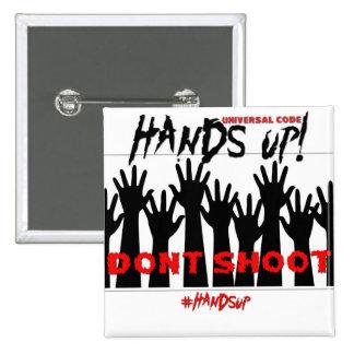 Las manos para arriba, no tiran el botón pins