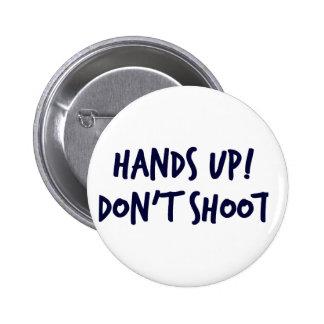 Las manos para arriba, no tiran pin redondo 5 cm