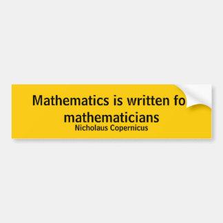 Las matemáticas se escriben para los matemáticos pegatina para auto