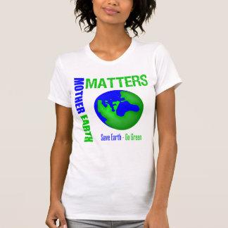 Las materias de la madre tierra ahorran la tierra camiseta