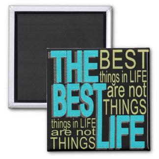 ¡Las mejores cosas de la vida no son cosas! Iman