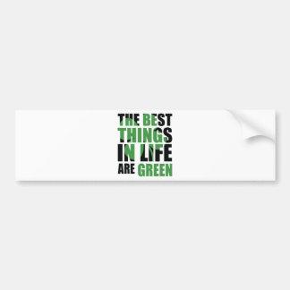 Las mejores cosas de la vida son verdes etiqueta de parachoque