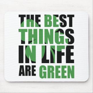 Las mejores cosas de la vida son verdes tapete de raton