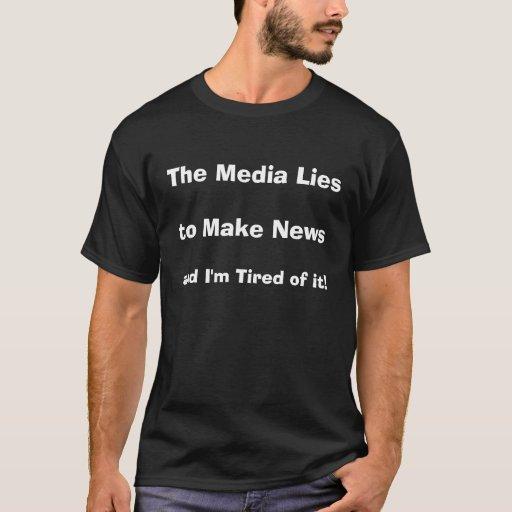 Las mentiras de los medios, hacer noticias, y me playera