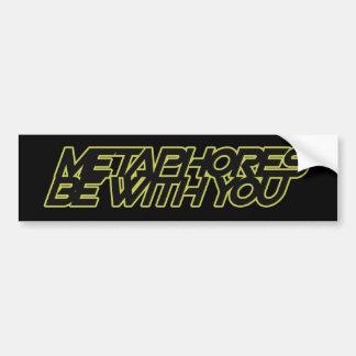 Las metáforas estén con usted pegatina de parachoque