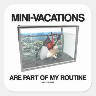 Las Mini-Vacaciones son parte de mi rutinario (el Calcomanías Cuadradases
