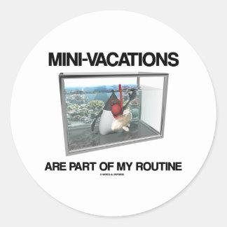 Las Mini-Vacaciones son parte de mi rutinario (el Pegatina Redonda