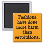 Las modas han hecho más daño que revoluciones iman