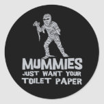 las momias apenas quieren su camiseta divertida pegatina redonda