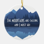 Las montañas están llamando… el ornamento adorno redondo de cerámica