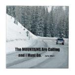 Las montañas están llamando y debo ir azulejos