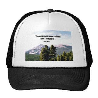 Las montañas están llamando y debo ir gorras