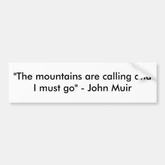 """""""Las montañas están llamando y debo ir"""" - Joh… Pegatina Para Auto"""