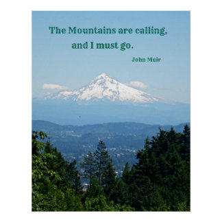 Las montañas están llamando y debo ir póster