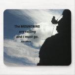 Las montañas están llamando y debo ir tapete de raton