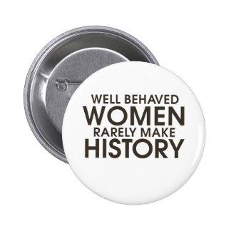 Las mujeres bien comportadas hacen raramente histo pin redondo de 2 pulgadas