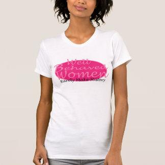 las mujeres bien comportadas hacen raramente histo camiseta