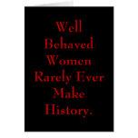Las mujeres bien comportadas hacen raramente nunca felicitación