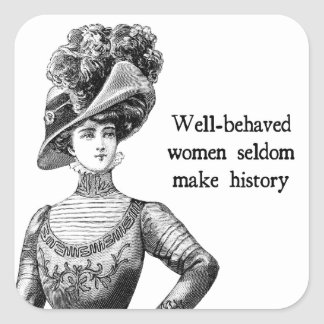 Las mujeres Bien-Comportadas hacen raramente Pegatina Cuadrada