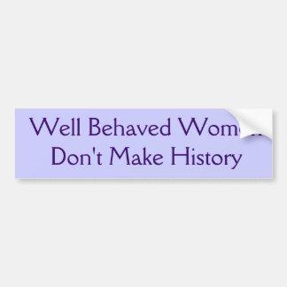 Las mujeres bien comportadas no hacen historia etiqueta de parachoque