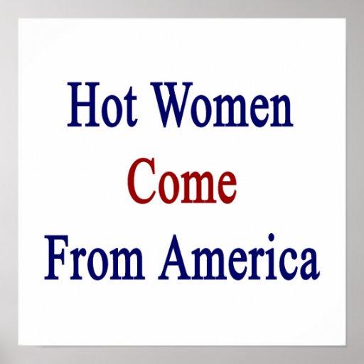 Las mujeres calientes vienen de América Posters