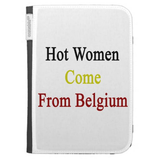 Las mujeres calientes vienen de Bélgica