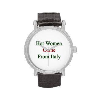 Las mujeres calientes vienen de Italia Reloj De Mano