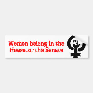 Las mujeres pertenecen en la casa… o el senado pegatina para auto