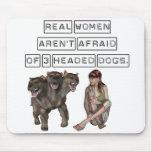 Las mujeres reales no tienen miedo de tres perros  tapete de ratón