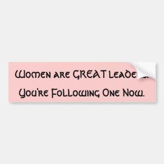 Las mujeres son GRANDES líderes Pegatina Para Auto