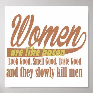 Las mujeres tienen gusto del tocino póster
