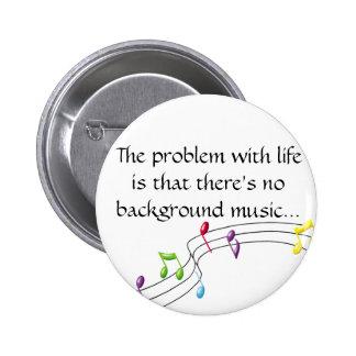 las música-notas, el problema con vida son ese the pin redondo de 2 pulgadas