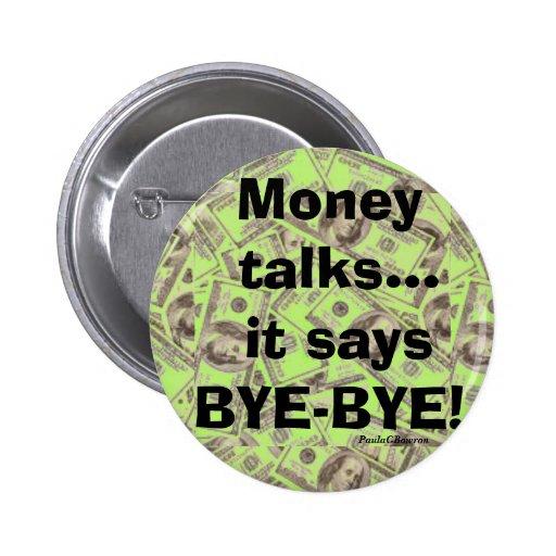 Las negociaciones del dinero dice el refrán divert pin redondo 5 cm