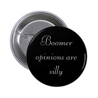 Las opiniones del nacido en el baby-boom son tonta pin redondo 5 cm