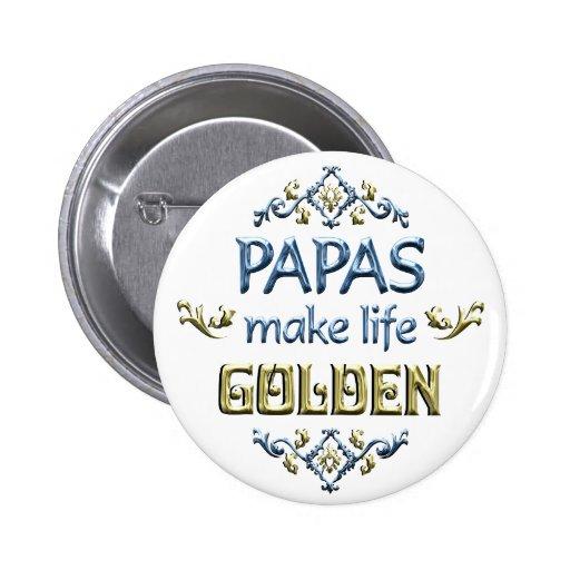 Las papás hacen vida de oro pin redondo de 2 pulgadas