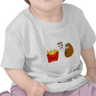 ¿Las patatas fritas de la patata son que usted di Camiseta