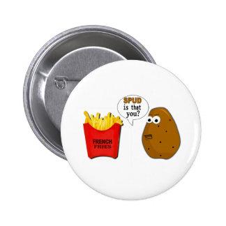 ¿Las patatas fritas de la patata son que usted? Pin Redondo 5 Cm