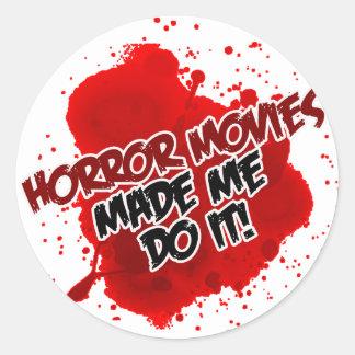 ¡Las películas de terror hicieron que lo hace! Pegatina Redonda