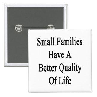 Las pequeñas familias tienen una mejor calidad de pin cuadrado