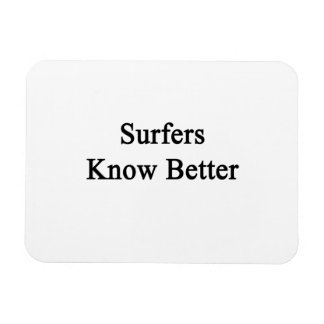 Las personas que practica surf saben mejor imán de vinilo