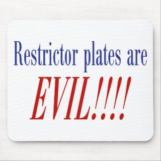 ¡Las placas del restrictor son MALVADAS!!!! Tapetes De Ratón