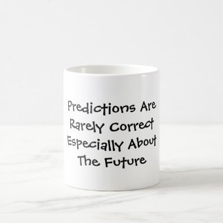 Las predicciones son raramente CorrectEspecially s Tazas De Café